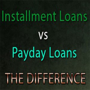 Installment-Loans-Vs-Payday-Loans-300x218