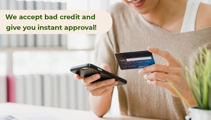 We-accept-bad-credit-and-give-you-instant-approval!
