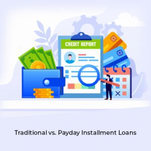 Traditional vs. Payday Installment Loans