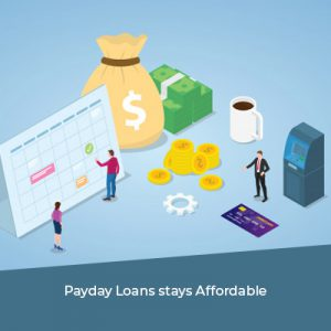Payday Loans stays Affordable