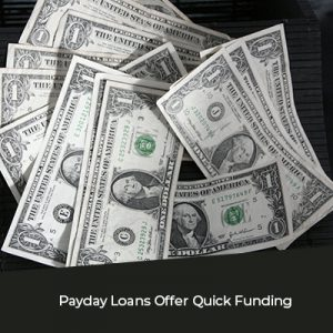 Payday Loans Offer Quick Funding