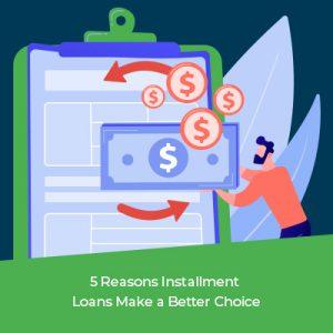 5-Reasons-Installment-Loans-Make-a-Better-Choice