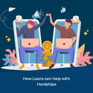How Loans can help with Hardships